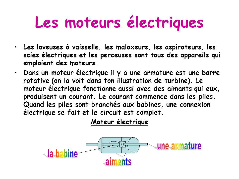 Les moteurs électriques Les laveuses à vaisselle, les malaxeurs, les aspirateurs, les scies électriques et les perceuses sont tous des appareils qui e