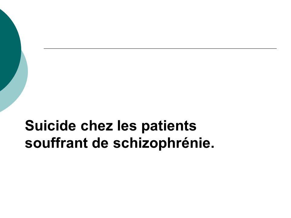 Suicide chez les patients souffrant de schizophrénie.