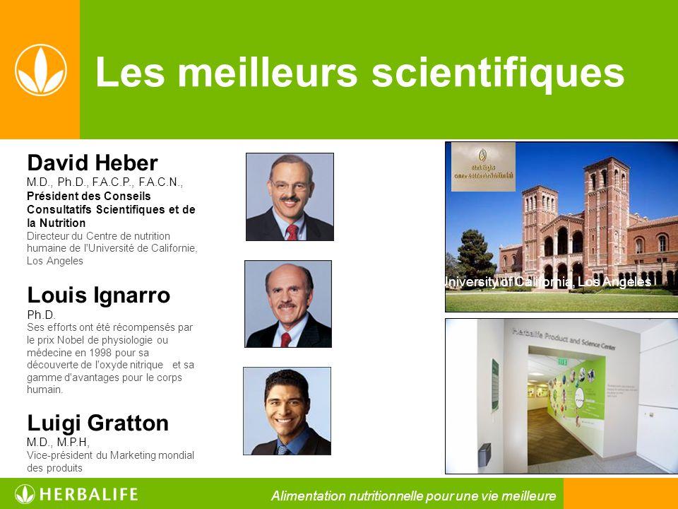 Les meilleurs scientifiques David Heber M.D., Ph.D., F.A.C.P., F.A.C.N., Président des Conseils Consultatifs Scientifiques et de la Nutrition Directeu