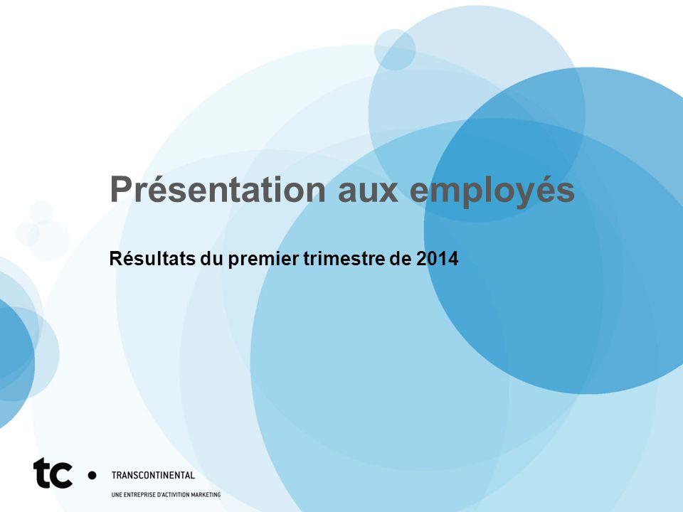 Présentation aux employés Résultats du premier trimestre de 2014