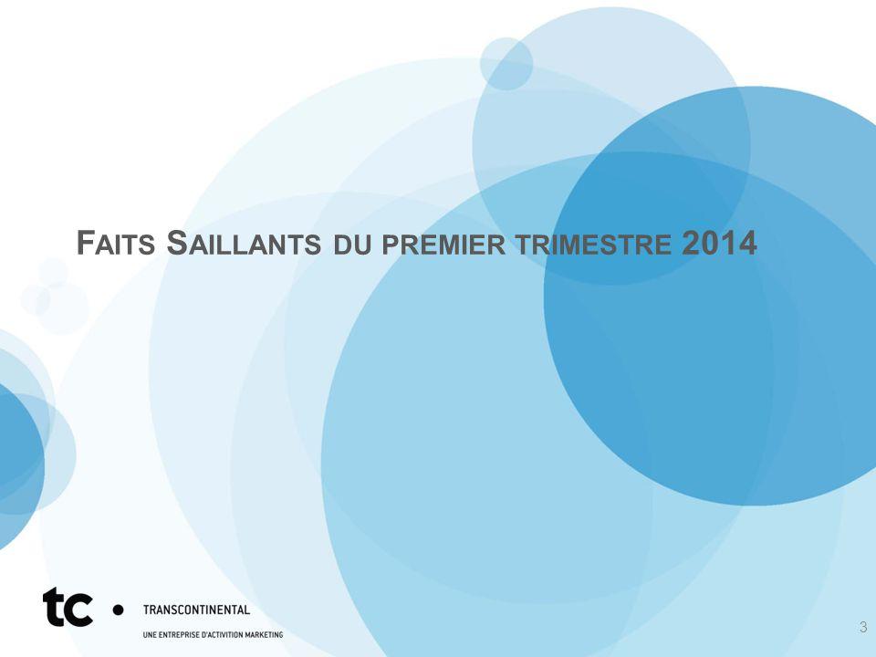 F AITS S AILLANTS DU PREMIER TRIMESTRE 2014 3