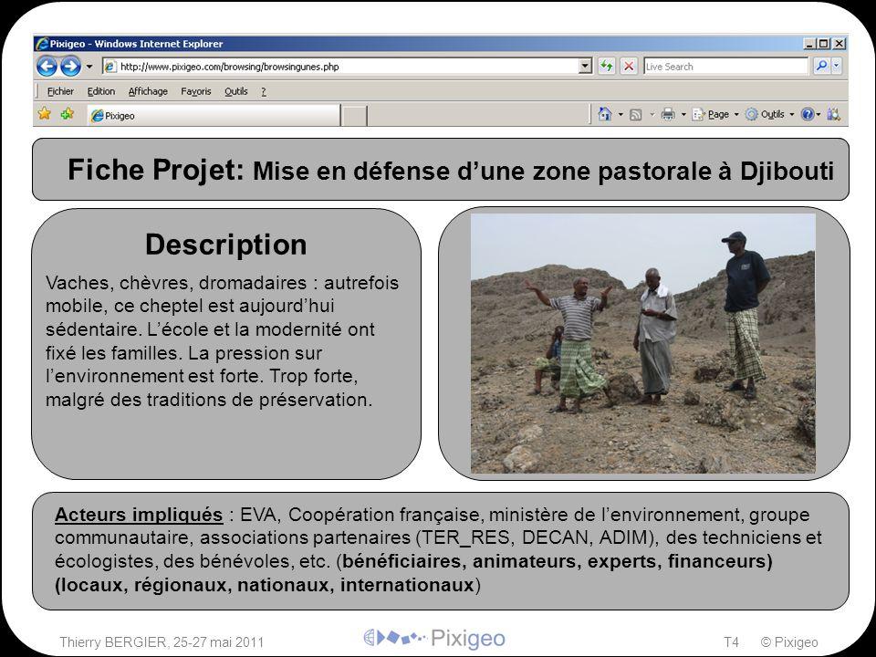 Thierry BERGIER, 25-27 mai 2011T4 © Pixigeo Photos Description Acteurs impliqués Acteurs impliqués : EVA, Coopération française, ministère de l'enviro