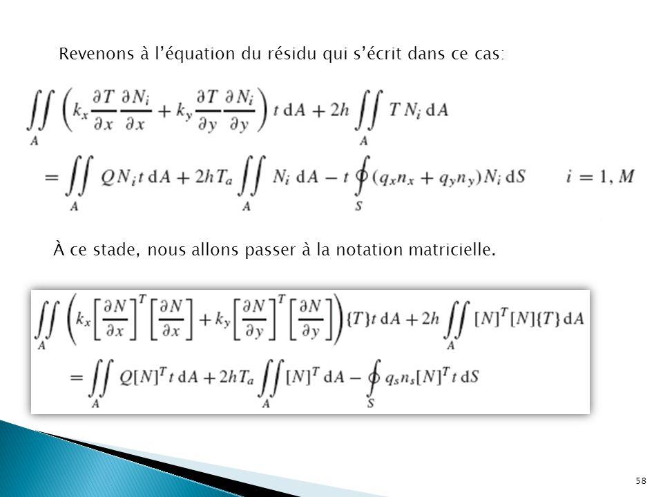 Revenons à l'équation du résidu qui s'écrit dans ce cas: À ce stade, nous allons passer à la notation matricielle. 58