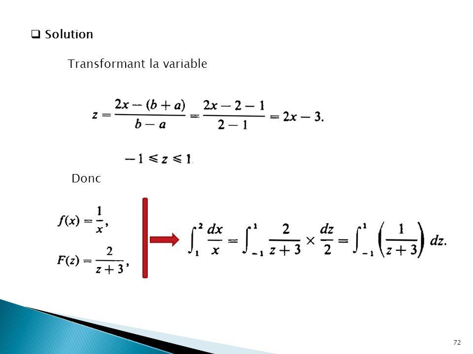  Solution Transformant la variable Donc 72