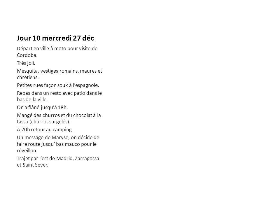 Jour 10 mercredi 27 déc Départ en ville à moto pour visite de Cordoba.