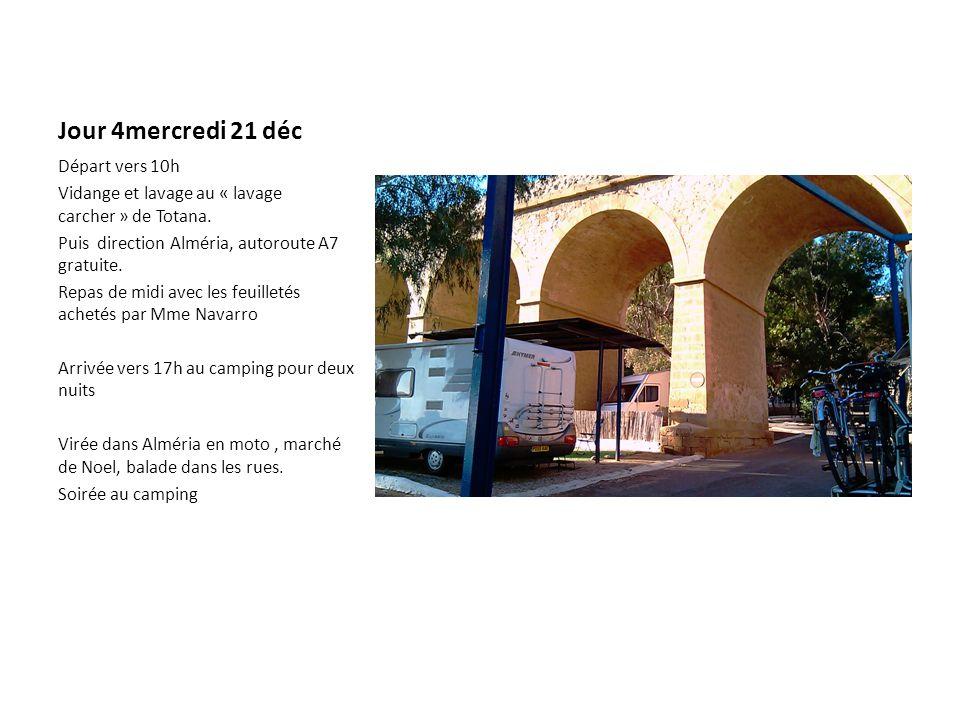 Jour 4mercredi 21 déc Départ vers 10h Vidange et lavage au « lavage carcher » de Totana.