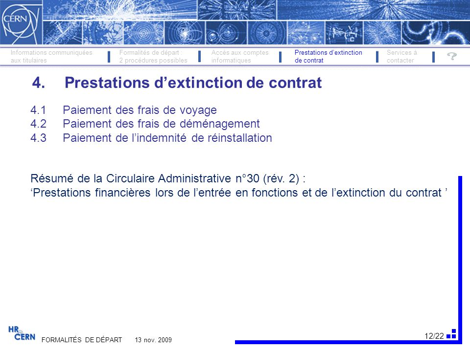 12/22 FORMALITÉS DE DÉPART 13 nov. 2009 Informations communiquéesFormalités de départ : Accès aux comptes Prestations d'extinctionServices à aux titul