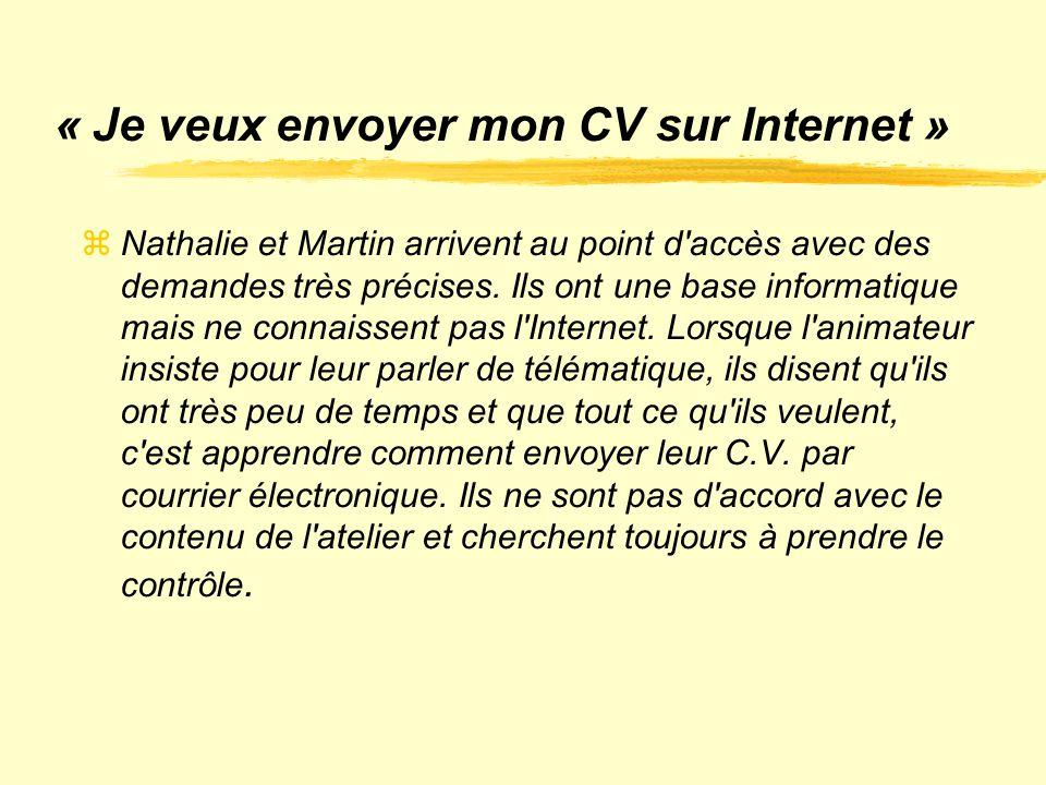« Je veux envoyer mon CV sur Internet »  Nathalie et Martin arrivent au point d'accès avec des demandes très précises. Ils ont une base informatique