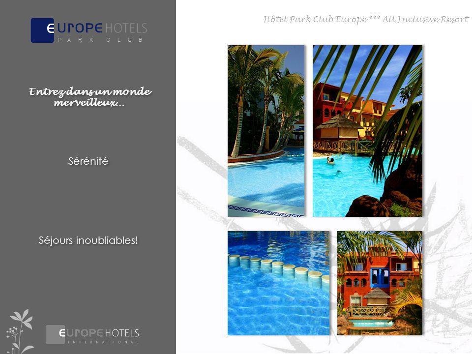 Hôtel Park Club Europe *** All Inclusive Resort Entrez dans un monde merveilleux… Sérénité Séjours inoubliables.