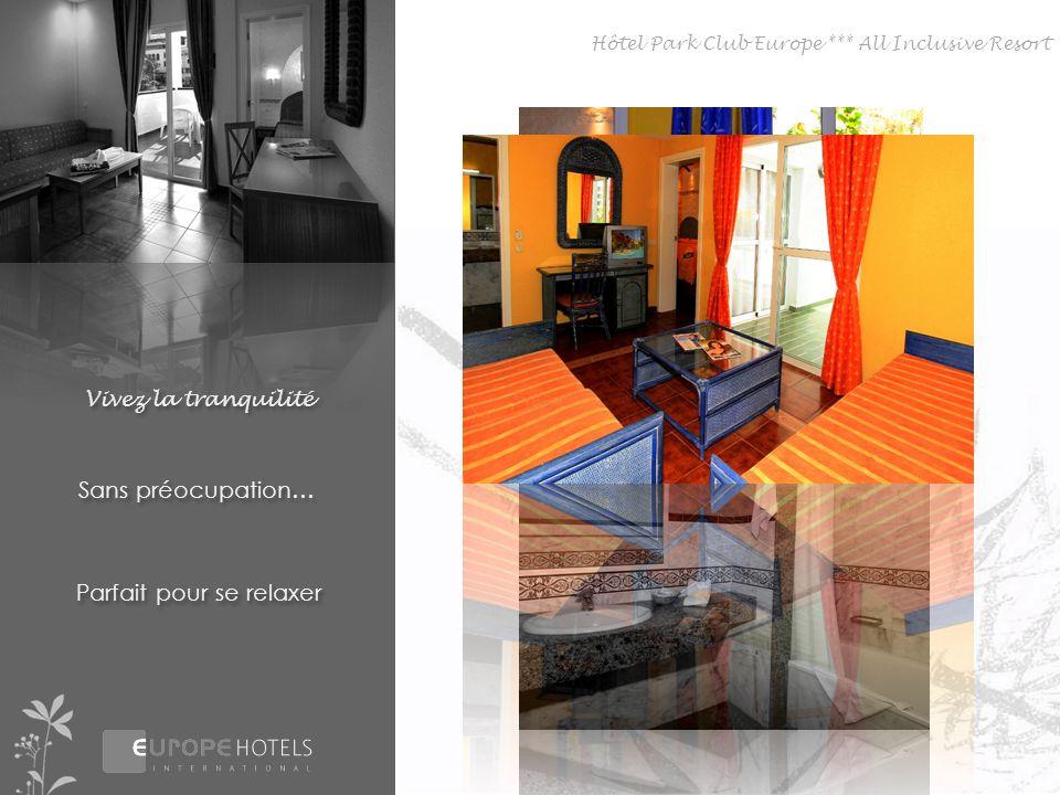 Vivez la tranquilité Sans préocupation… Parfait pour se relaxer Hôtel Park Club Europe *** All Inclusive Resort
