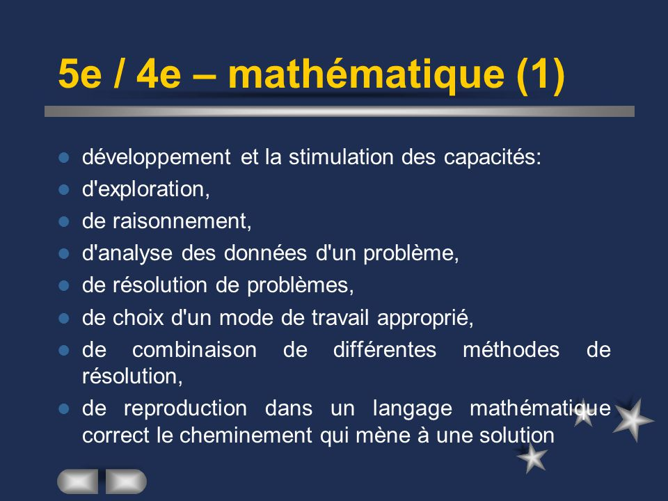 5e / 4e – mathématique (1) développement et la stimulation des capacités: d'exploration, de raisonnement, d'analyse des données d'un problème, de réso
