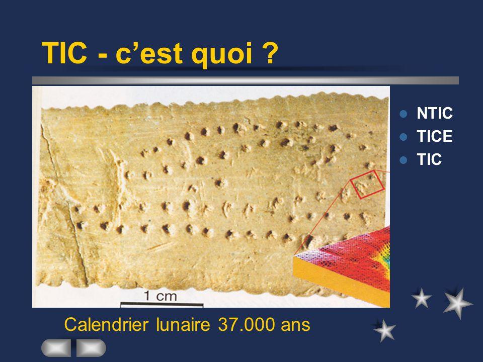 TIC - c'est quoi ? NTIC TICE TIC Calendrier lunaire 37.000 ans