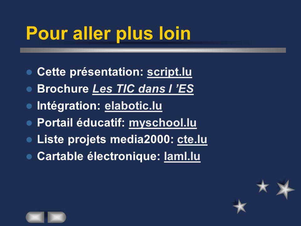 Pour aller plus loin Cette présentation: script.luscript.lu Brochure Les TIC dans l 'ESLes TIC dans l 'ES Intégration: elabotic.luelabotic.lu Portail