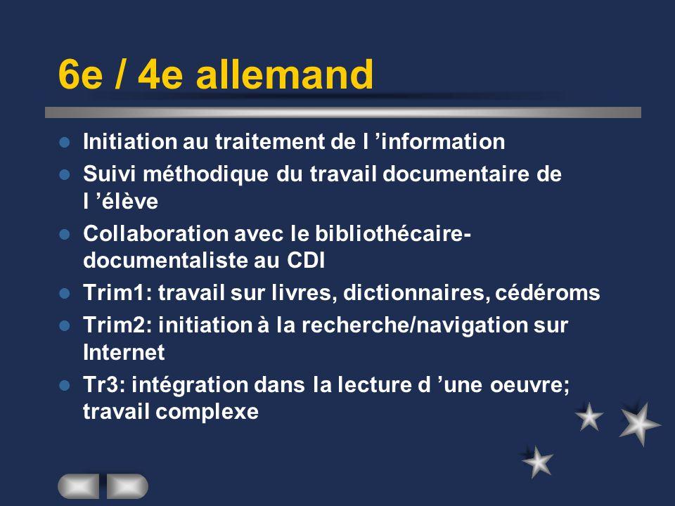 6e / 4e allemand Initiation au traitement de l 'information Suivi méthodique du travail documentaire de l 'élève Collaboration avec le bibliothécaire-