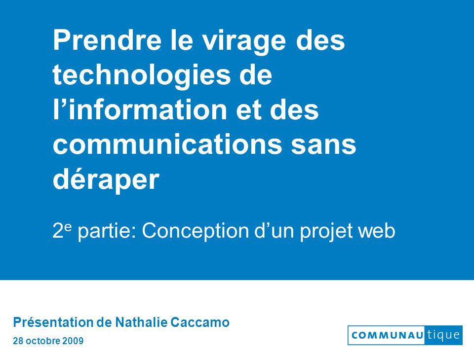 Prendre le virage des technologies de l'information et des communications sans déraper 2 e partie: Conception d'un projet web Présentation de Nathalie