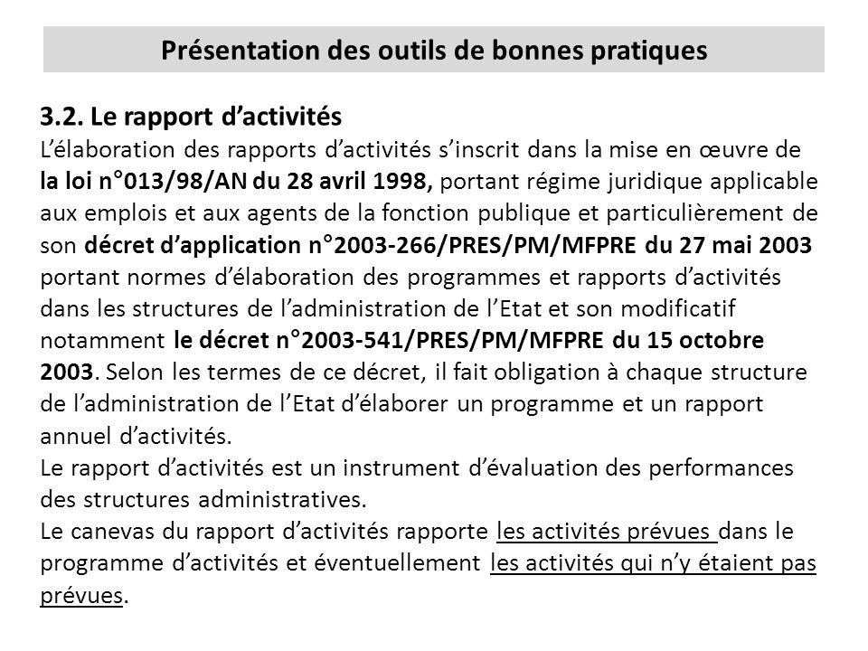 Présentation des outils de bonnes pratiques 3.2. Le rapport d'activités L'élaboration des rapports d'activités s'inscrit dans la mise en œuvre de la l