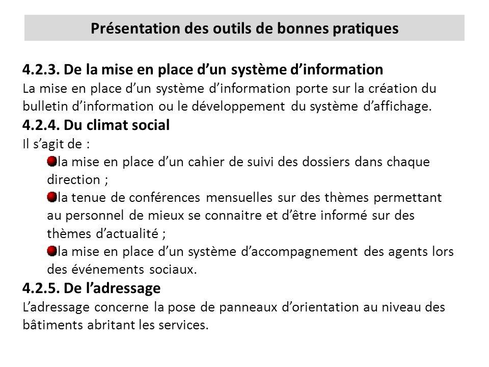 Présentation des outils de bonnes pratiques 4.2.3. De la mise en place d'un système d'information La mise en place d'un système d'information porte su