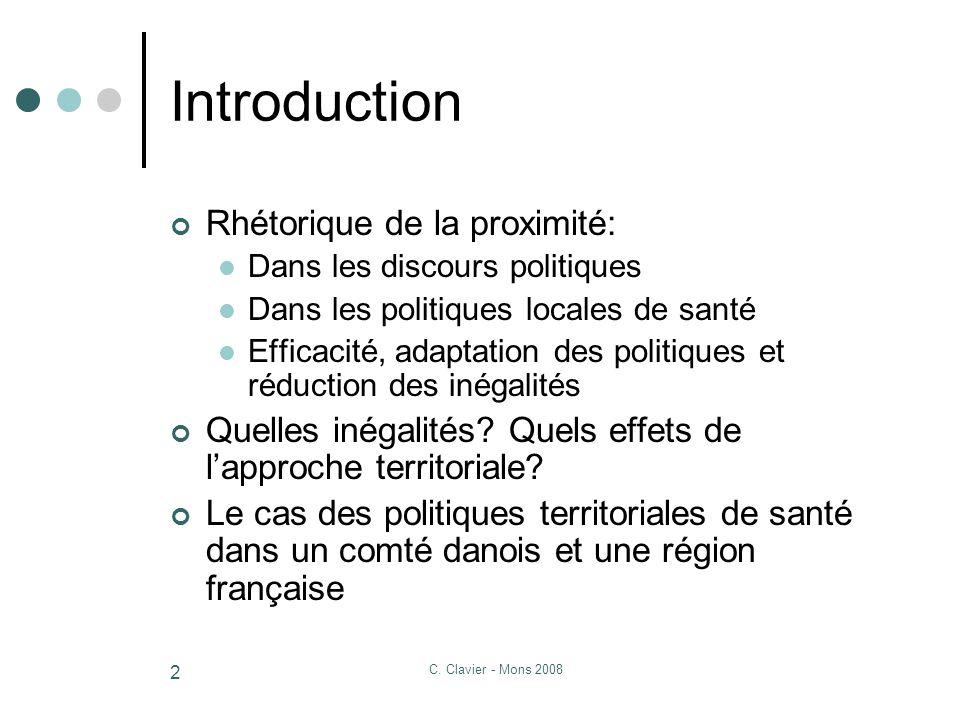 C. Clavier - Mons 2008 2 Introduction Rhétorique de la proximité: Dans les discours politiques Dans les politiques locales de santé Efficacité, adapta