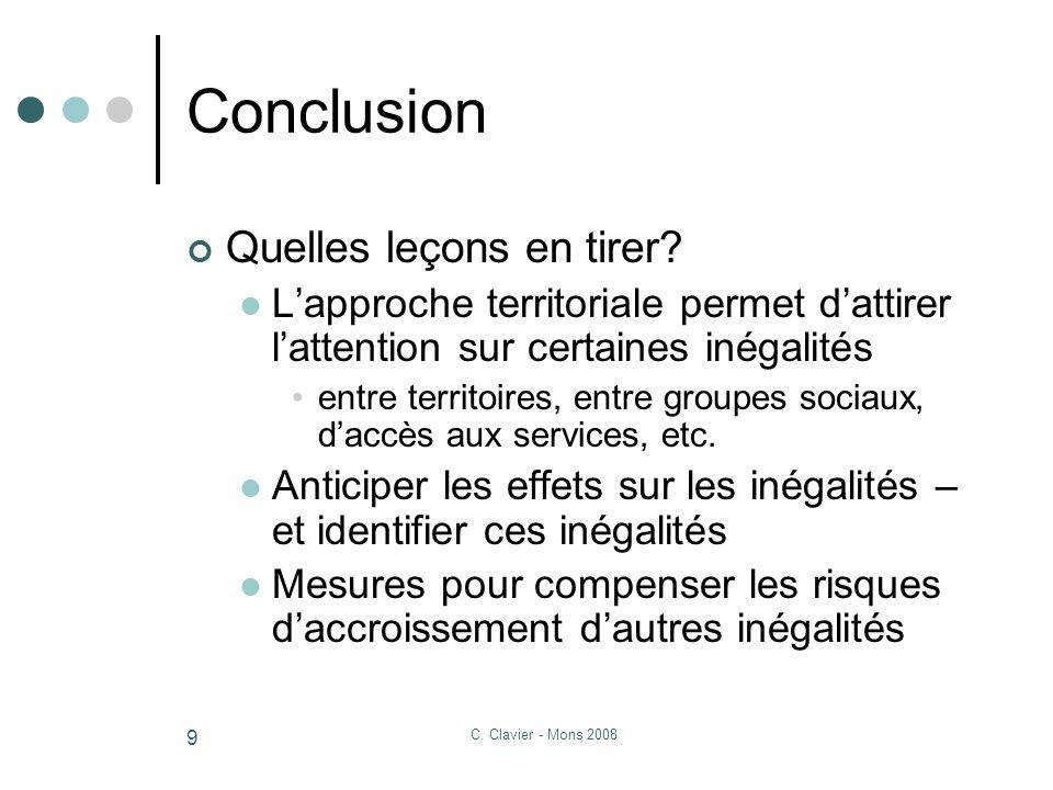 C. Clavier - Mons 2008 9 Conclusion Quelles leçons en tirer.
