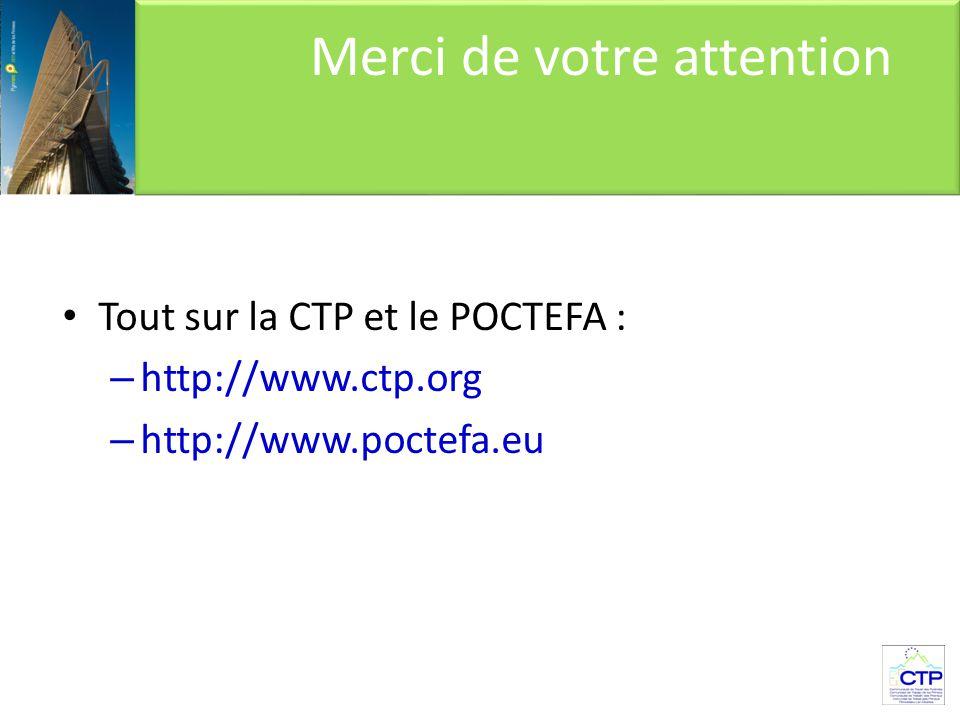 Merci de votre attention Tout sur la CTP et le POCTEFA : – http://www.ctp.org – http://www.poctefa.eu