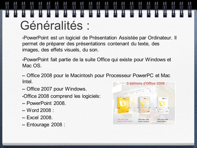 Généralités : PowerPoint est un logiciel de Présentation Assistée par Ordinateur. Il permet de préparer des présentations contenant du texte, des imag