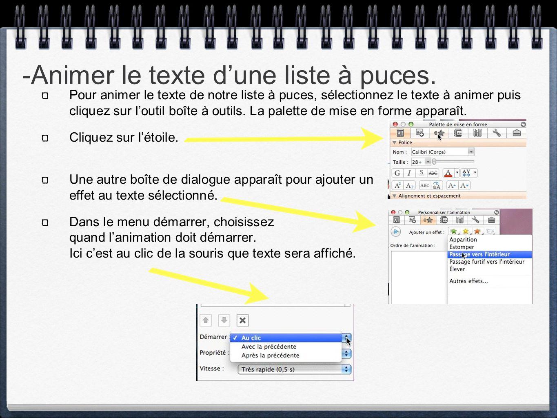 -Animer le texte d'une liste à puces. Pour animer le texte de notre liste à puces, sélectionnez le texte à animer puis cliquez sur l'outil boîte à out