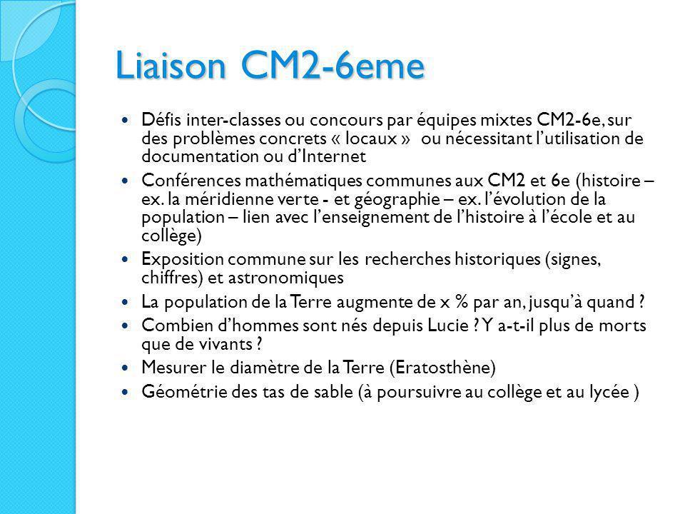 Liaison CM2-6eme Défis inter-classes ou concours par équipes mixtes CM2-6e, sur des problèmes concrets « locaux » ou nécessitant l'utilisation de docu