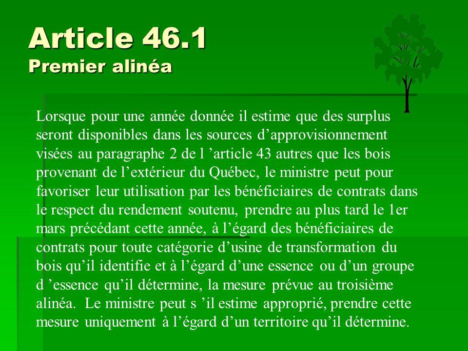 Article 46.1 Premier alinéa Lorsque pour une année donnée il estime que des surplus seront disponibles dans les sources d'approvisionnement visées au