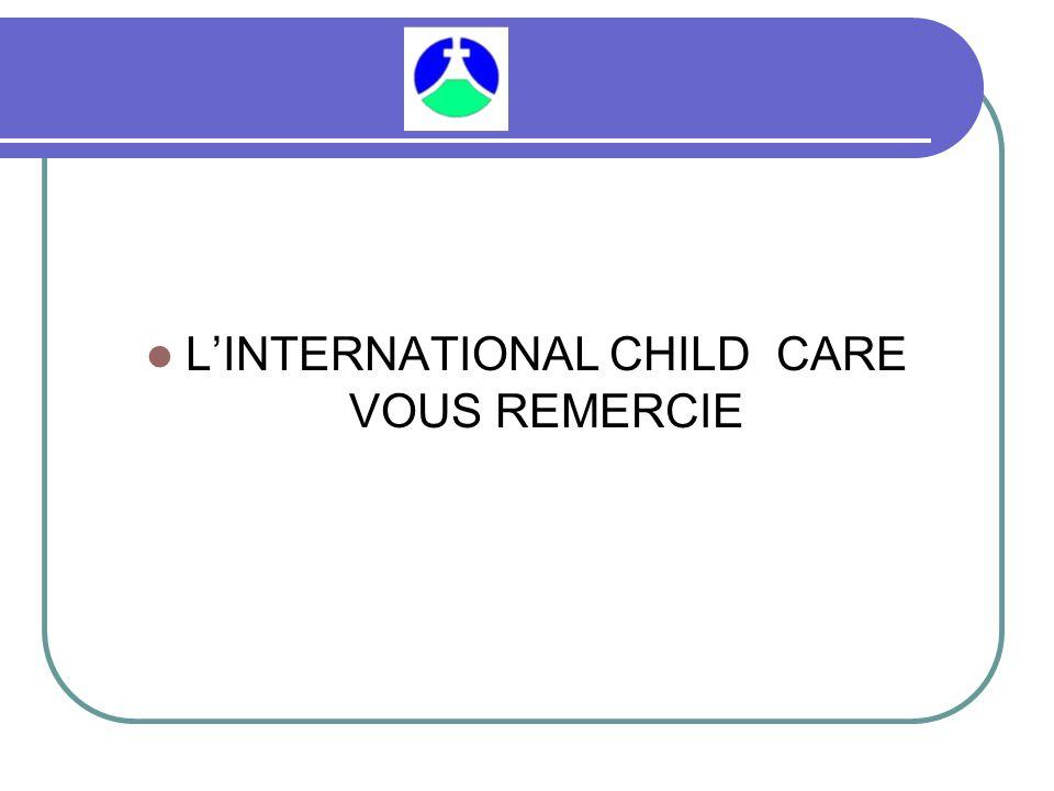 L'INTERNATIONAL CHILD CARE VOUS REMERCIE