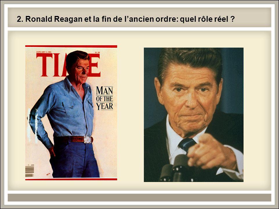 2. Ronald Reagan et la fin de l'ancien ordre: quel rôle réel ?