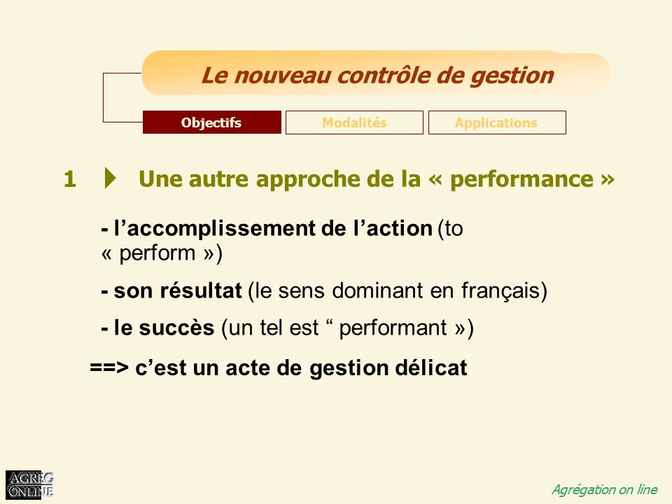 Titre Général Agrégation on line Le nouveau contrôle de gestion Agrégation on line 1 Une autre approche de la « performance » - l'accomplissement de l