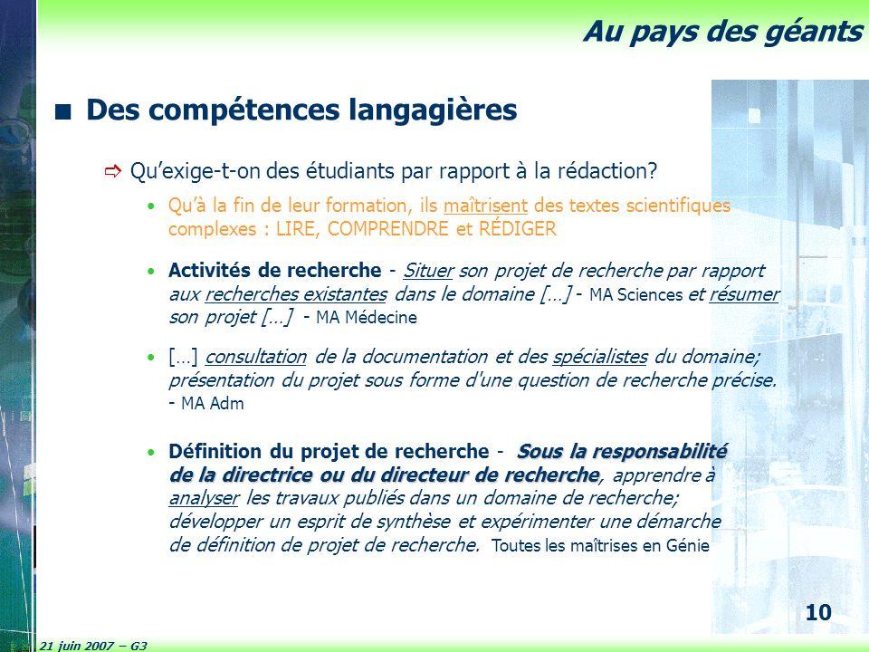 21 juin 2007 – G3 10 Au pays des géants Des compétences langagières  Qu'exige-t-on des étudiants par rapport à la rédaction? Activités de recherche -