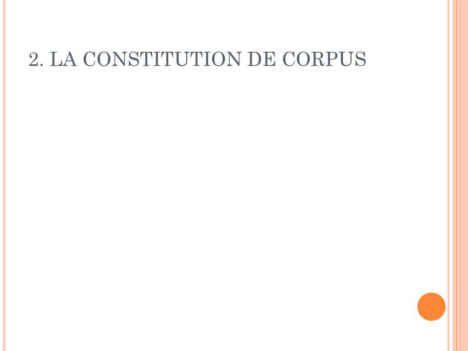 2. LA CONSTITUTION DE CORPUS