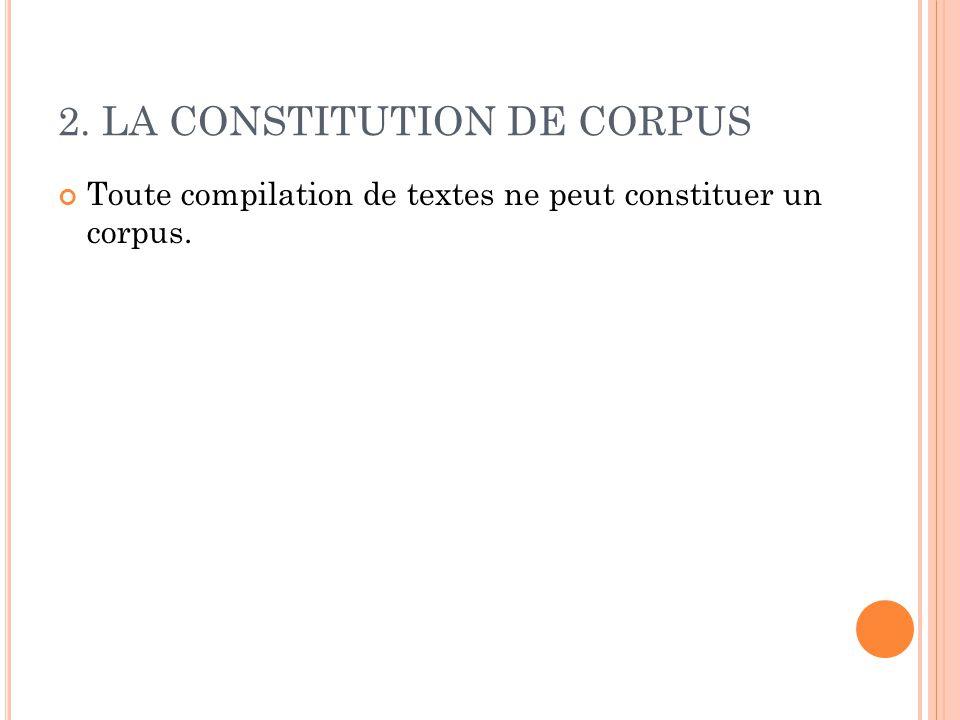 Toute compilation de textes ne peut constituer un corpus.