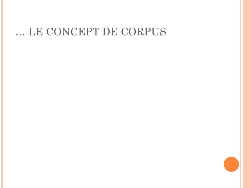 … LE CONCEPT DE CORPUS
