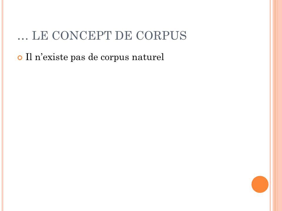 Il n'existe pas de corpus naturel