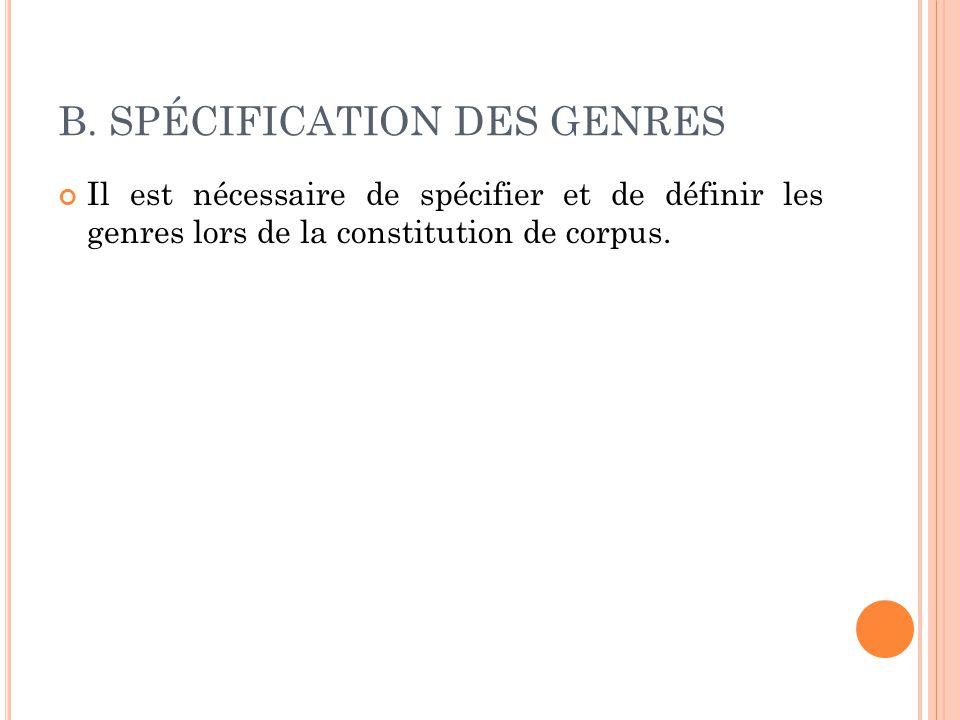 Il est nécessaire de spécifier et de définir les genres lors de la constitution de corpus.