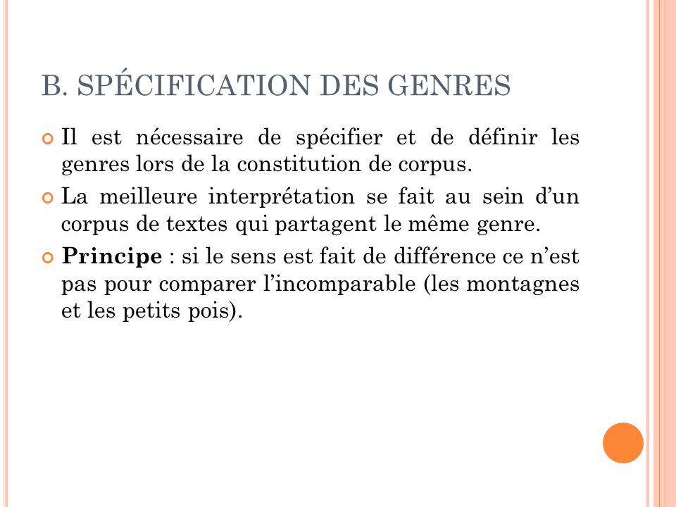 B. SPÉCIFICATION DES GENRES Il est nécessaire de spécifier et de définir les genres lors de la constitution de corpus. La meilleure interprétation se
