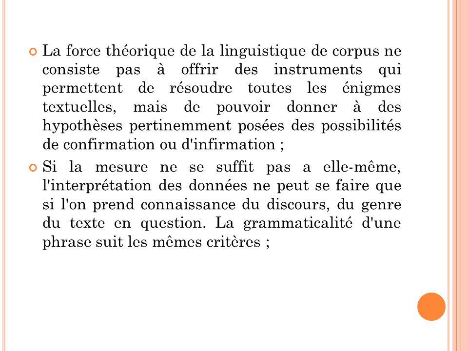 Si la mesure ne se suffit pas a elle-même, l'interprétation des données ne peut se faire que si l'on prend connaissance du discours, du genre du texte