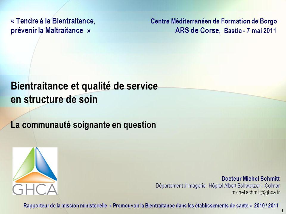 1 « Tendre à la Bientraitance, Centre Méditerranéen de Formation de Borgo prévenir la Maltraitance » ARS de Corse, Bastia - 7 mai 2011 Bientraitance e