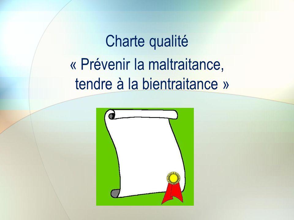 Charte qualité « Prévenir la maltraitance, tendre à la bientraitance »