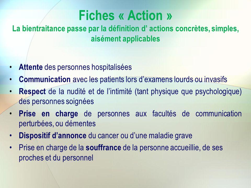 Fiches « Action » La bientraitance passe par la définition d' actions concrètes, simples, aisément applicables Attente des personnes hospitalisées Com