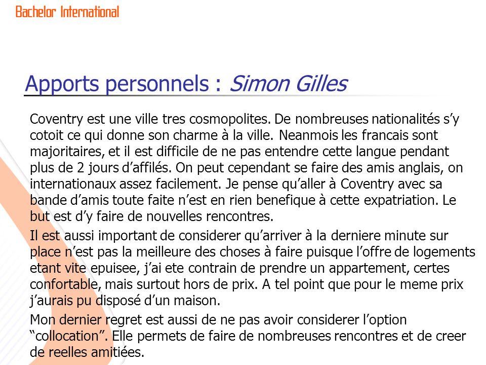 Apports personnels : Simon Gilles Coventry est une ville tres cosmopolites. De nombreuses nationalités s'y cotoit ce qui donne son charme à la ville.