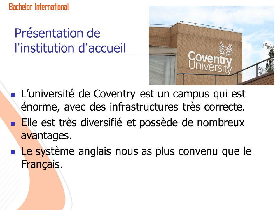 Présentation de l'institution d'accueil L'université de Coventry est un campus qui est énorme, avec des infrastructures très correcte. Elle est très d