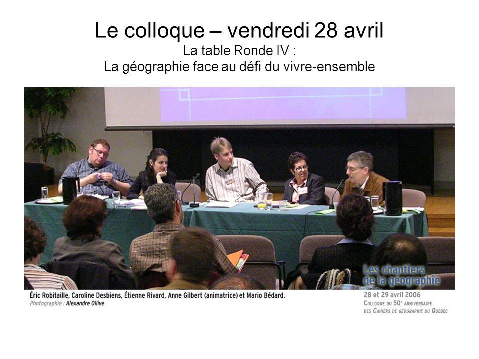 Le colloque – vendredi 28 avril La table Ronde IV : La géographie face au défi du vivre-ensemble