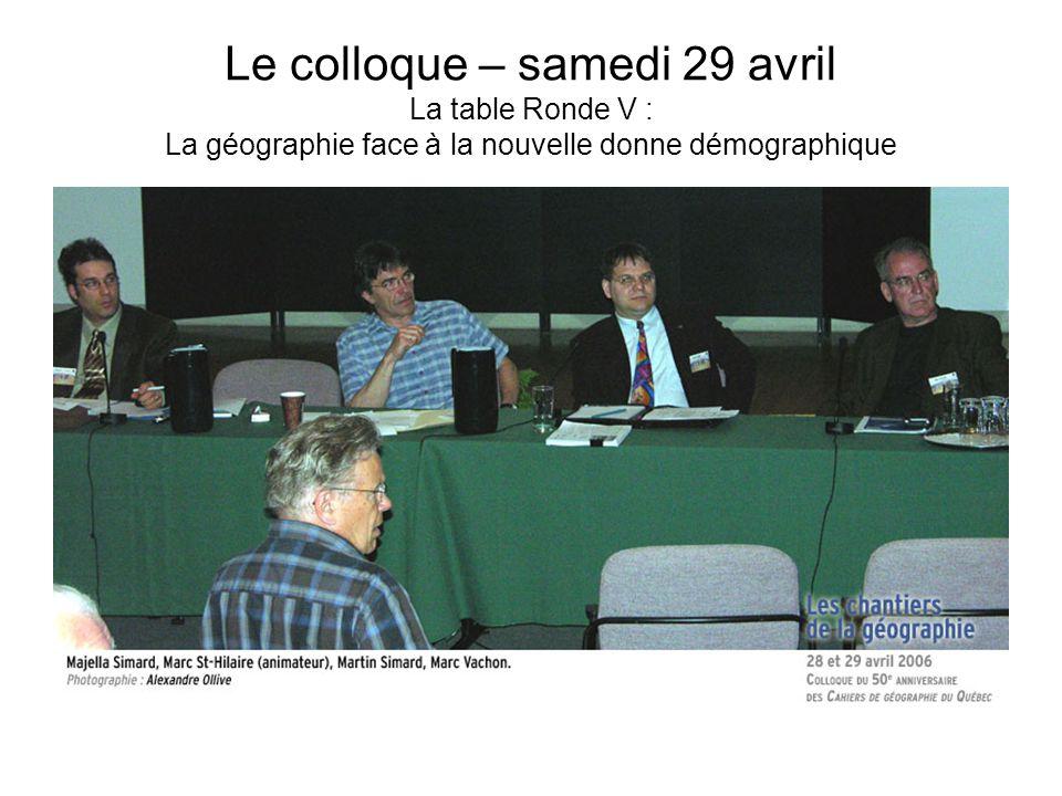 Le colloque – samedi 29 avril La table Ronde V : La géographie face à la nouvelle donne démographique