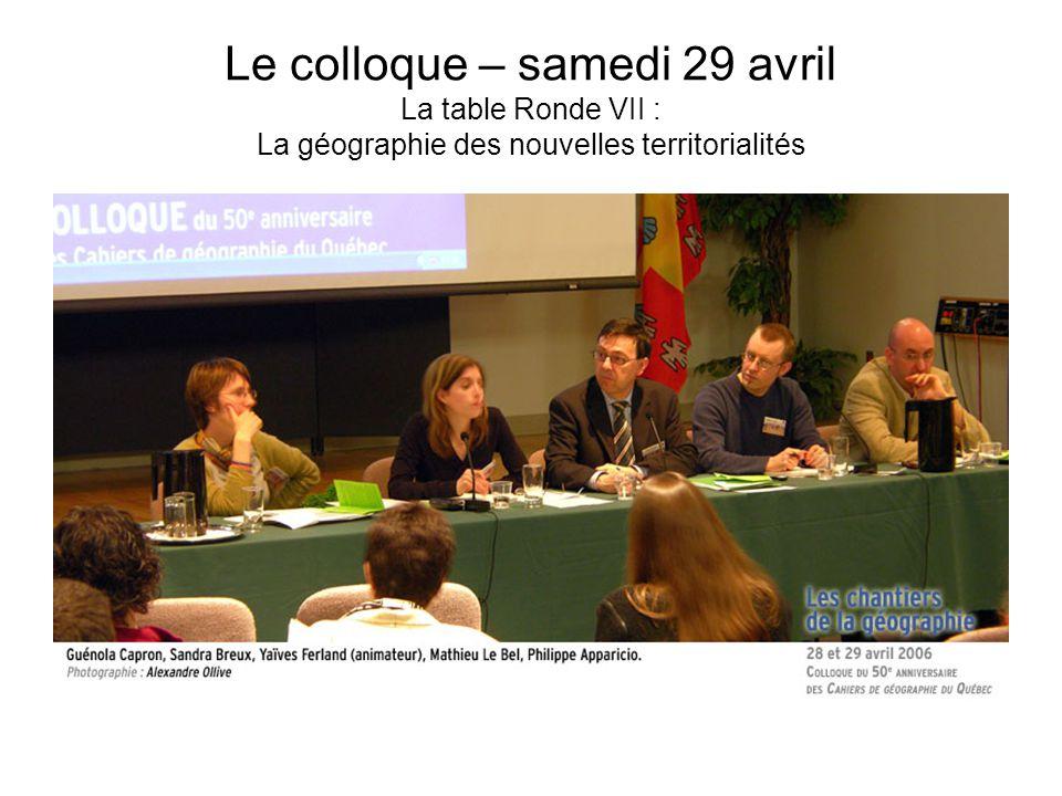 Le colloque – samedi 29 avril La table Ronde VII : La géographie des nouvelles territorialités