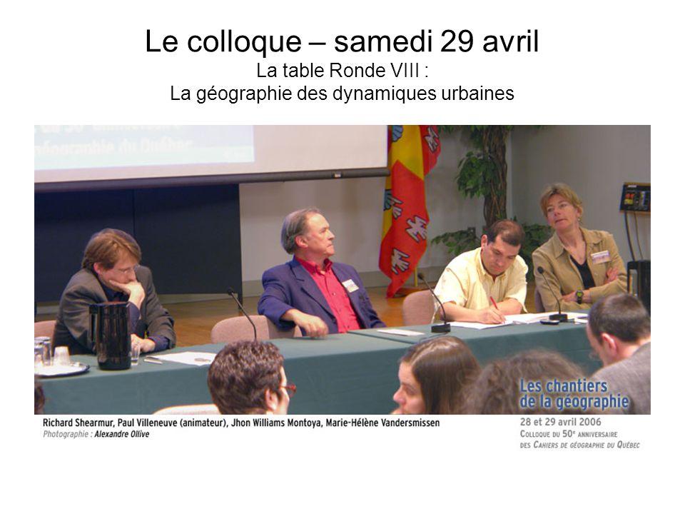 Le colloque – samedi 29 avril La table Ronde VIII : La géographie des dynamiques urbaines