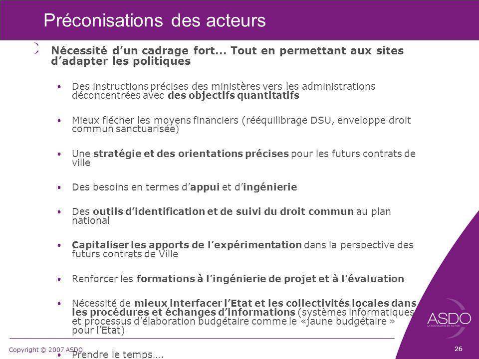 Copyright © 2007 ASDO Préconisations des acteurs Nécessité d'un cadrage fort...