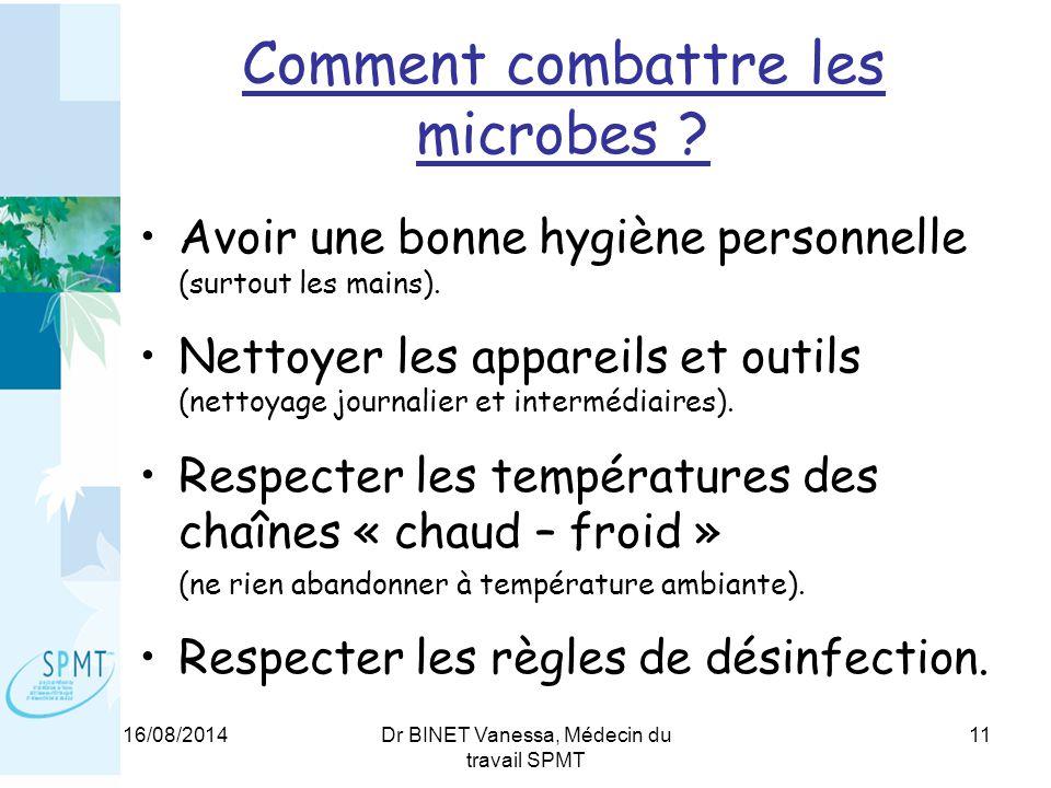 16/08/2014Dr BINET Vanessa, Médecin du travail SPMT 11 Comment combattre les microbes .